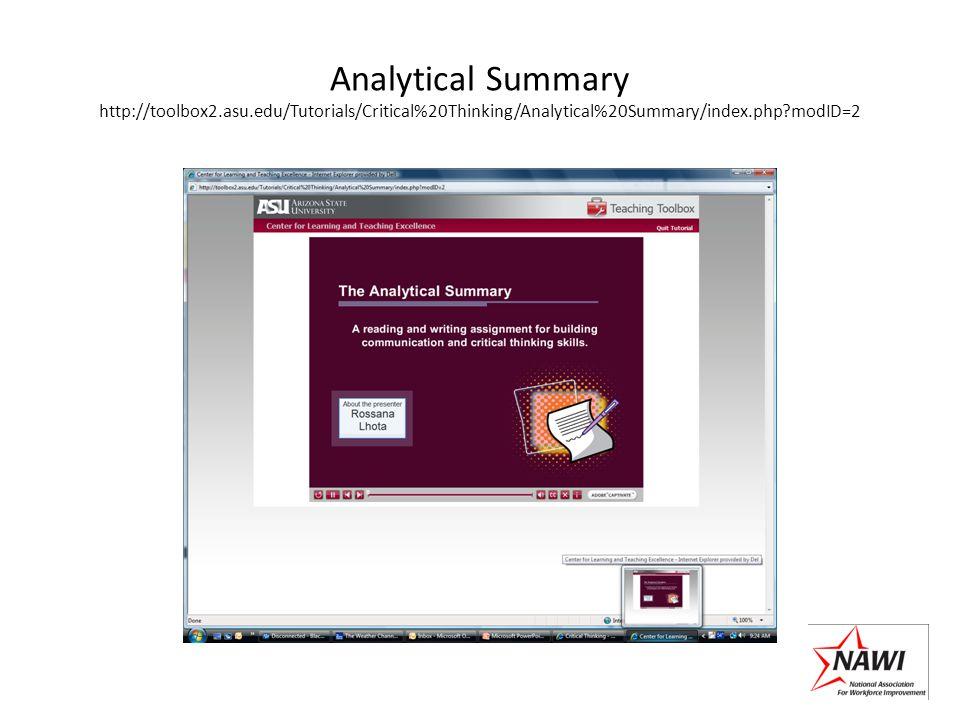 Analytical Summary http://toolbox2.asu.edu/Tutorials/Critical%20Thinking/Analytical%20Summary/index.php modID=2
