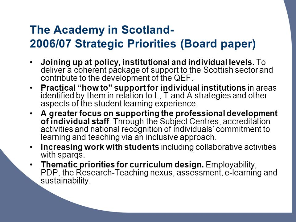 The Academy in Scotland- 2006/07 Strategic Priorities (Board paper) Joining up at policy, institutional and individual levels.