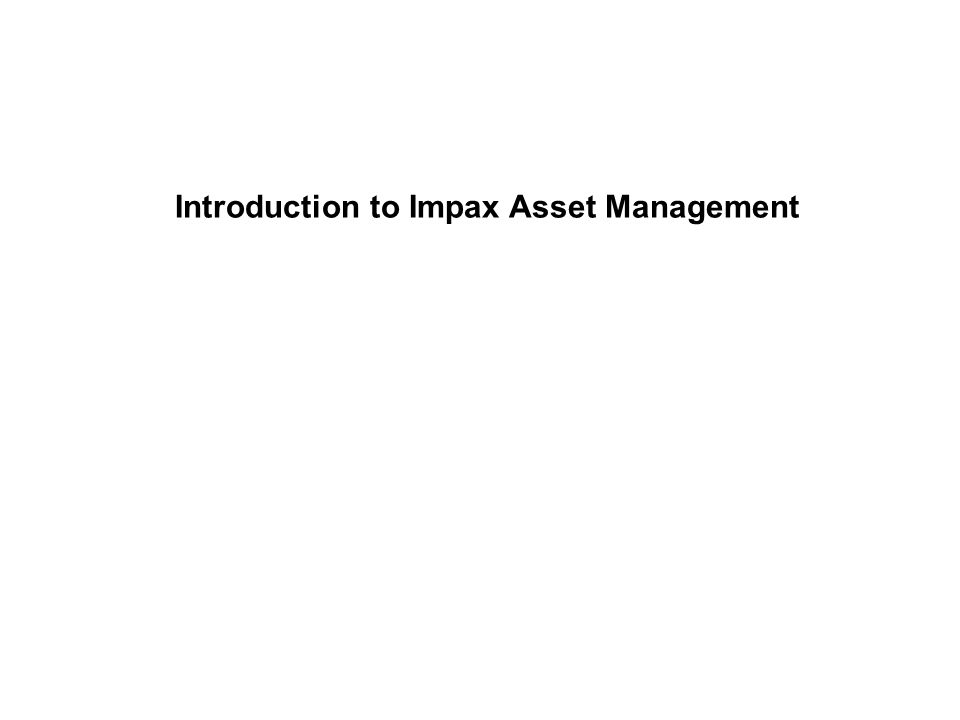 Introduction to Impax Asset Management