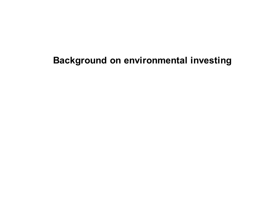 Background on environmental investing