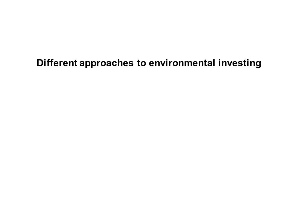 Different approaches to environmental investing