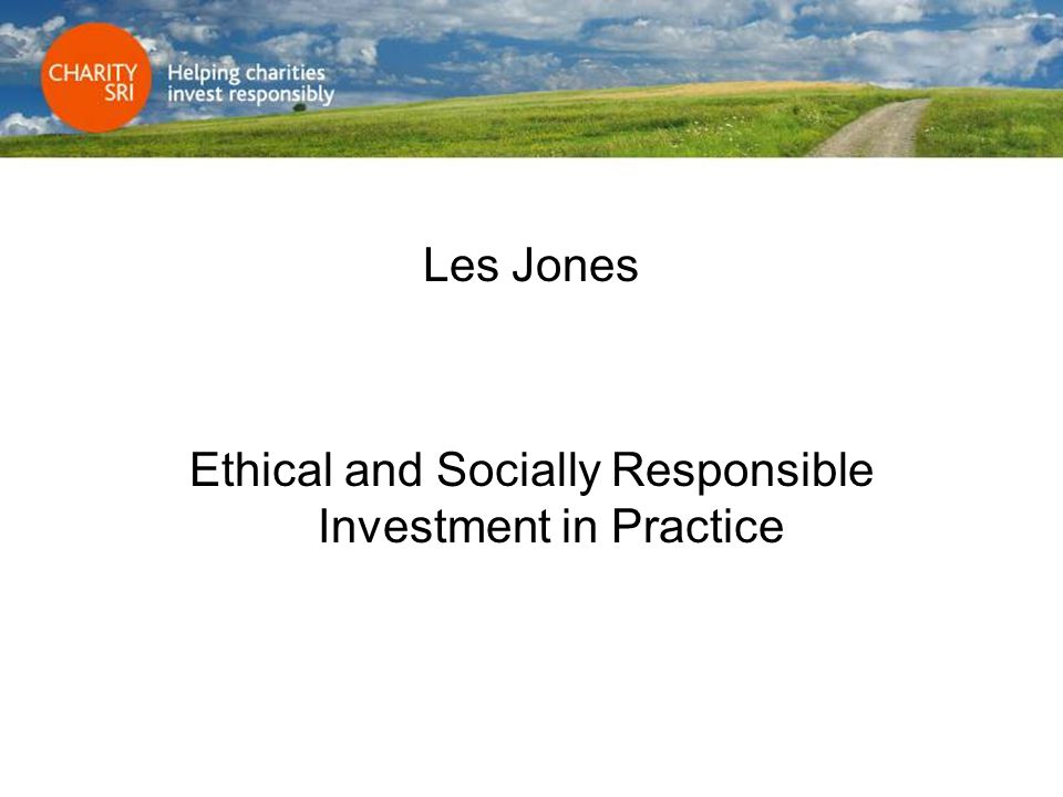 Les Jones Ethical and Socially Responsible Investment in Practice
