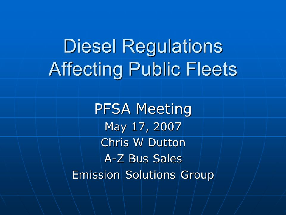 Agenda Introduction Introduction Background on ARBs Diesel Risk Reduction Plan Background on ARBs Diesel Risk Reduction Plan Overview of the On-Road Diesel Public Fleet ATCM Overview of the On-Road Diesel Public Fleet ATCM Technology: Retrofit and 2007 Technology: Retrofit and 2007 Upcoming Regulations Upcoming Regulations Questions Questions