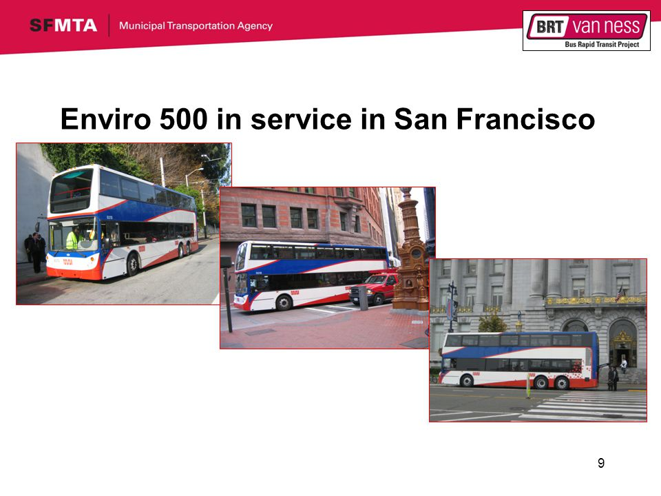 10 Passenger Survey Highlights Passengers were asked to compare the double decker bus to existing buses (including articulated buses) and state a preference on several questions.