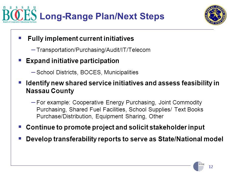 CLIENT LOGO HERE Long-Range Plan/Next Steps Fully implement current initiatives – Transportation/Purchasing/Audit/IT/Telecom Expand initiative partici