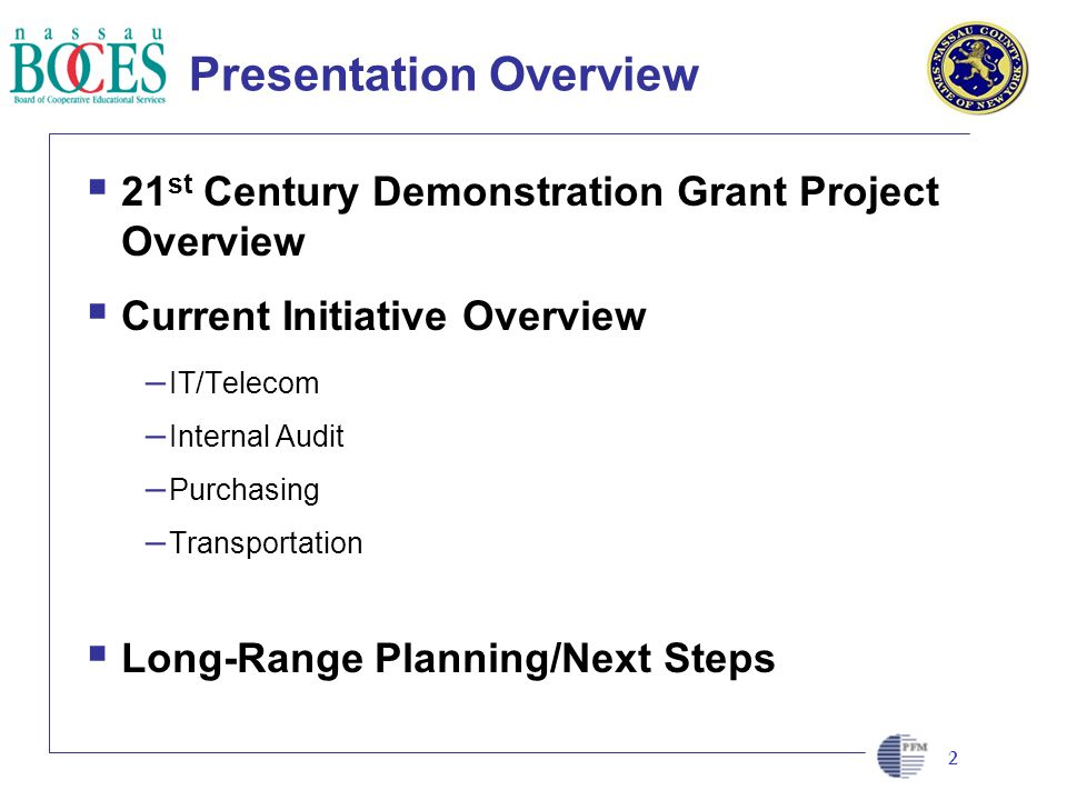 CLIENT LOGO HERE Presentation Overview 21 st Century Demonstration Grant Project Overview Current Initiative Overview – IT/Telecom – Internal Audit –