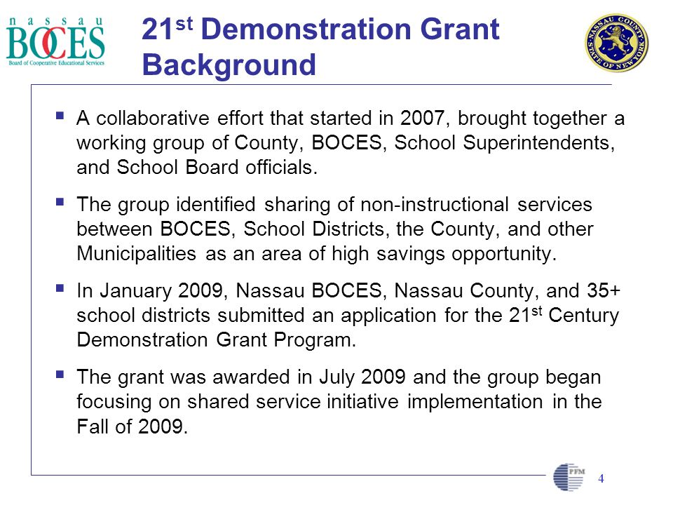 CLIENT LOGO HERE 21 st Demonstration Grant Background A collaborative effort that started in 2007, brought together a working group of County, BOCES,