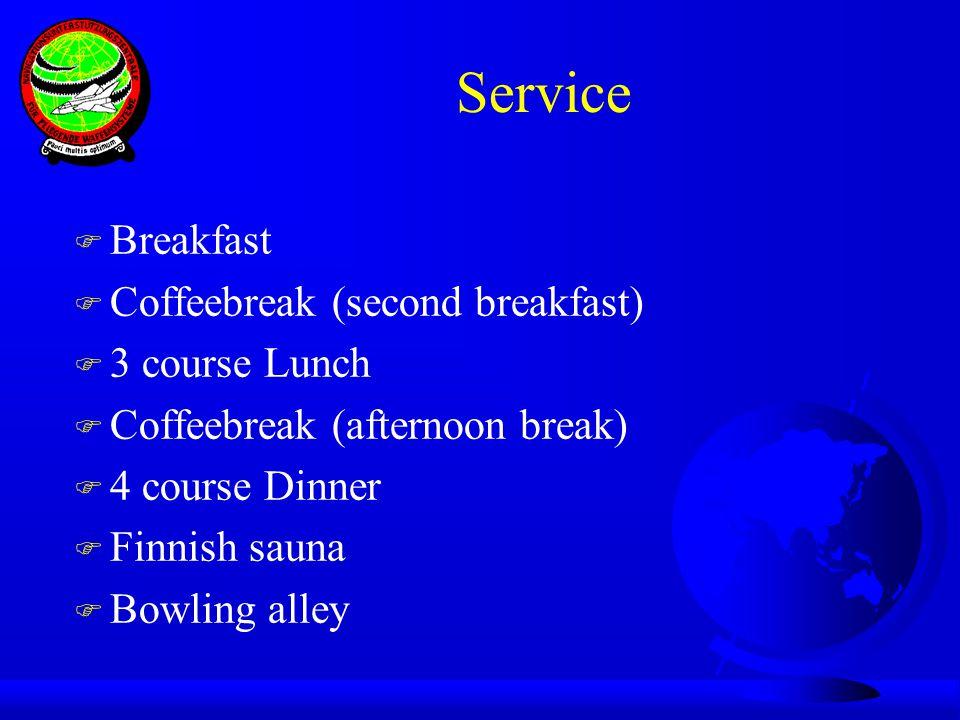 Service F Breakfast F Coffeebreak (second breakfast) F 3 course Lunch F Coffeebreak (afternoon break) F 4 course Dinner F Finnish sauna F Bowling alle