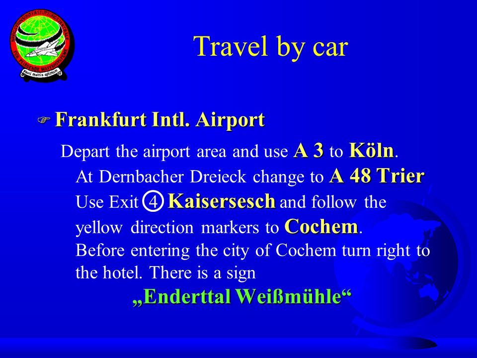 Train schedule monday 15 Station Date Depart Arrive Traveltime Cochem (Mosel) Frankfurt airport 15.04.