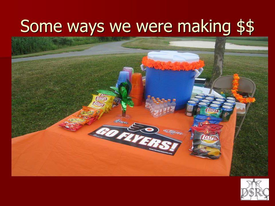 Some ways we were making $$