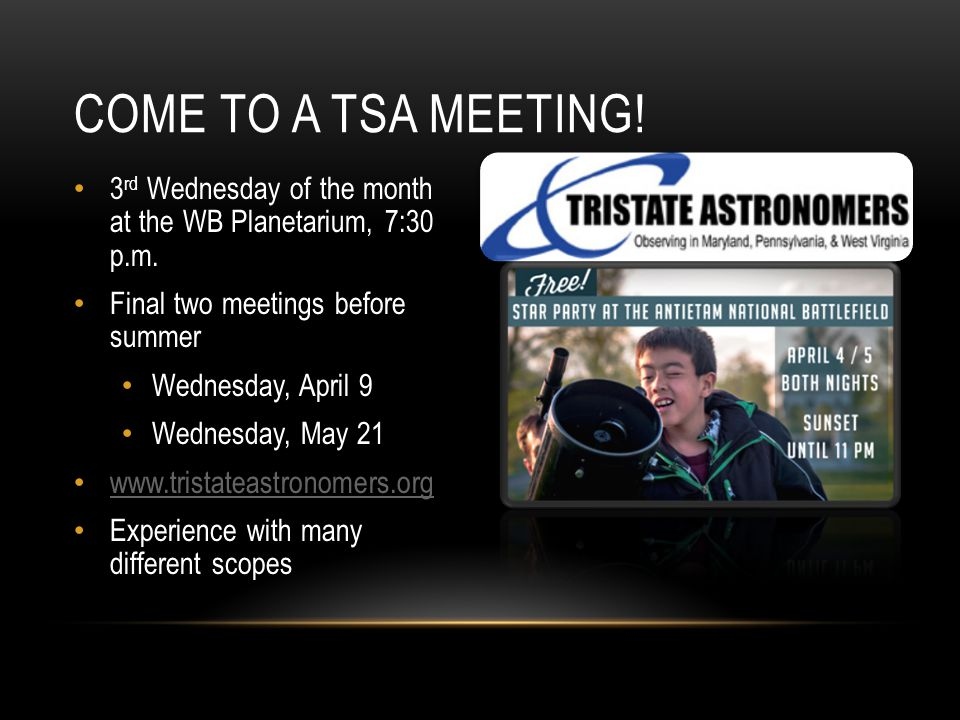 3 rd Wednesday of the month at the WB Planetarium, 7:30 p.m.