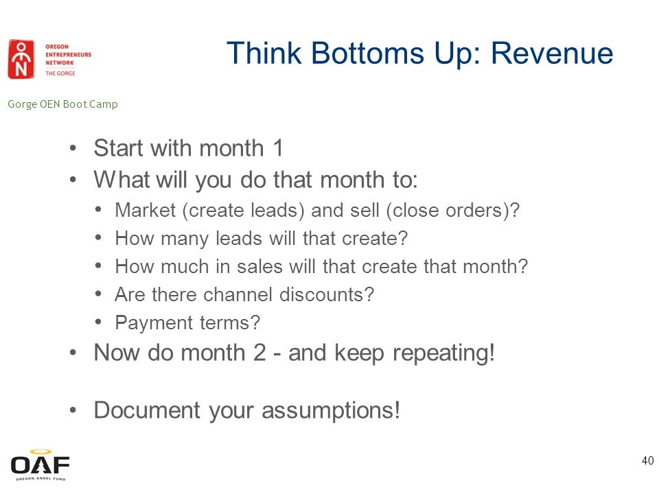 Gorge OEN Boot Camp Revenue: Things to Think About How quickly can you bring on sales people.