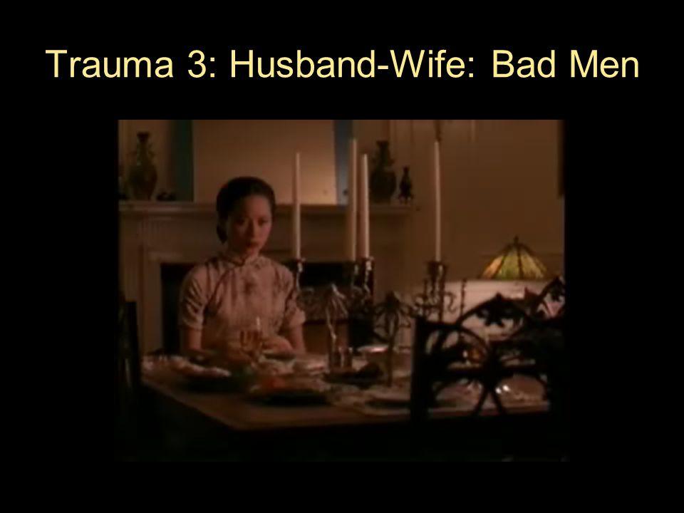 Trauma 3: Husband-Wife: Bad Men