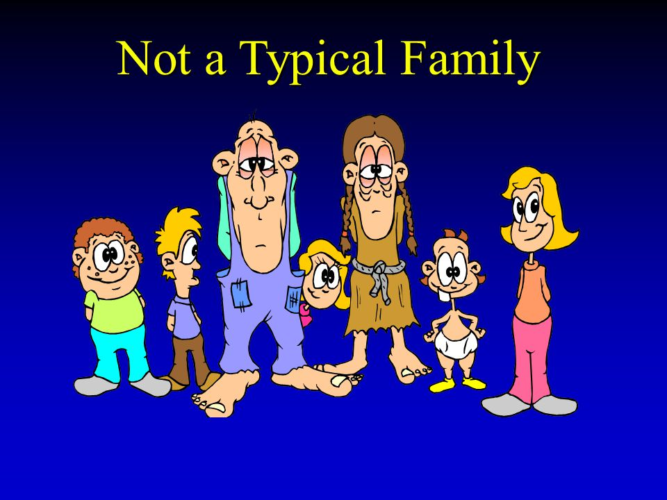 Not a Typical Family