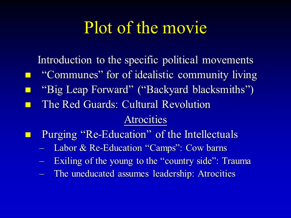 Plot of the movie Introduction to the specific political movements Communes for of idealistic community living Big Leap Forward (Backyard blacksmiths)