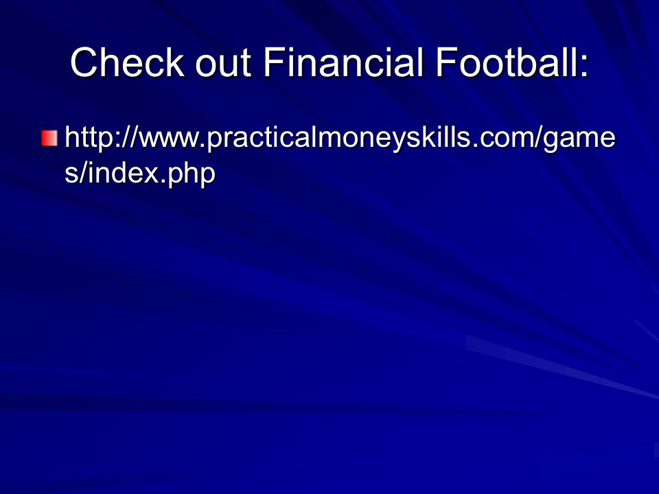 Check out Financial Football: http://www.practicalmoneyskills.com/game s/index.php
