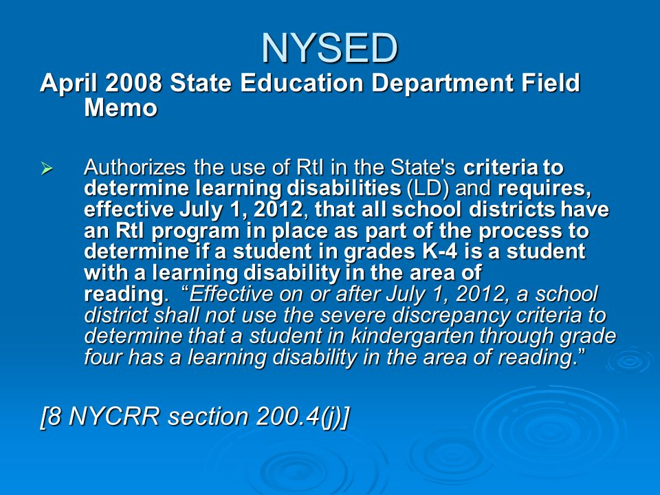 NYSED April 2008 State Education Department Field Memo Authorizes the use of RtI in the State's criteria to determine learning disabilities (LD) and r