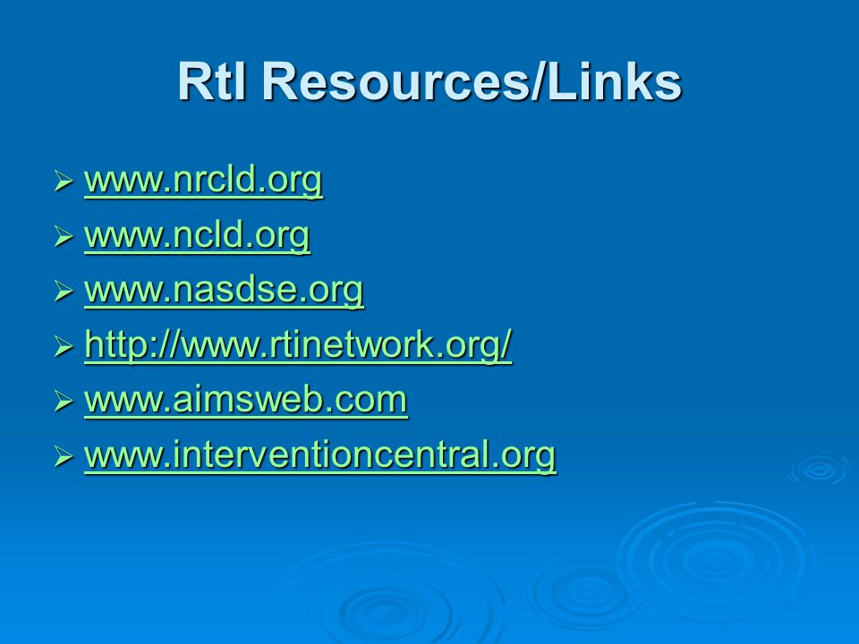 RtI Resources/Links www.nrcld.org www.nrcld.org www.nrcld.org www.ncld.org www.ncld.org www.ncld.org www.nasdse.org www.nasdse.org www.nasdse.org http