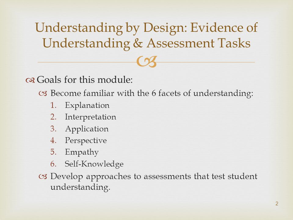 Developing Assessments - Science ExplanationInterpretationApplicationPerspectiveEmpathySelf-Knowledge Explain the physics of common everyday actions.
