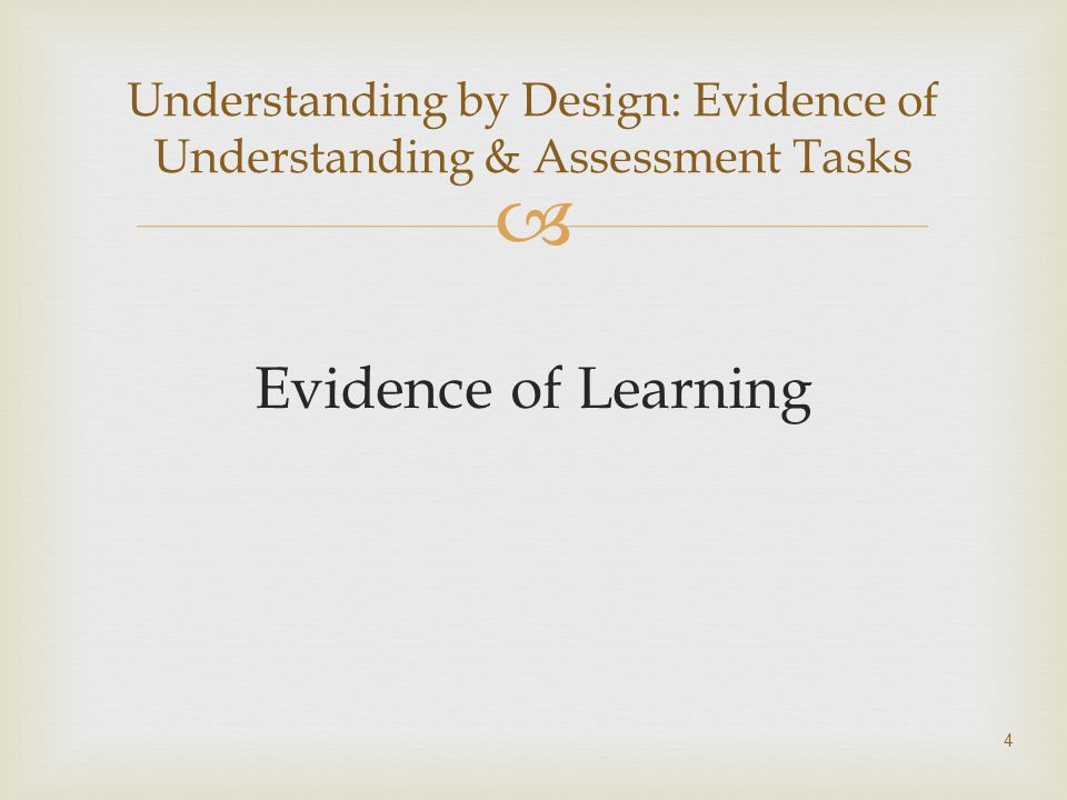 Developing Assessments 25 What do I need to be able to show you that I successfully know the material.
