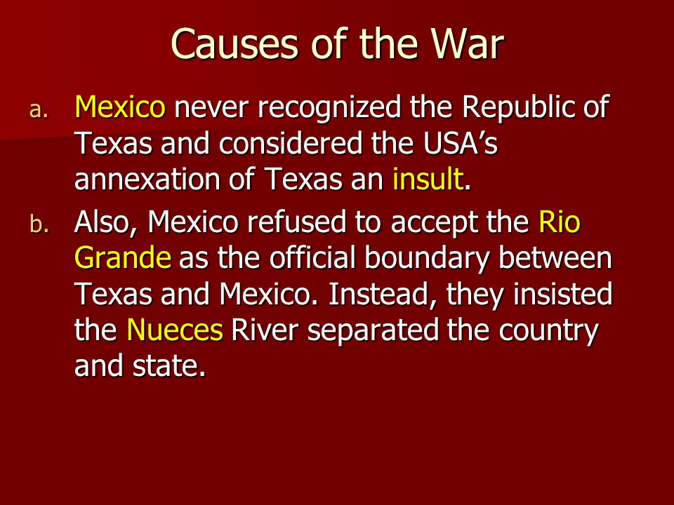 Causes of the War a.