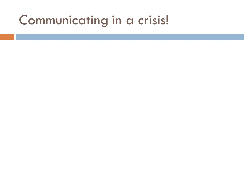 Communicating in a crisis!