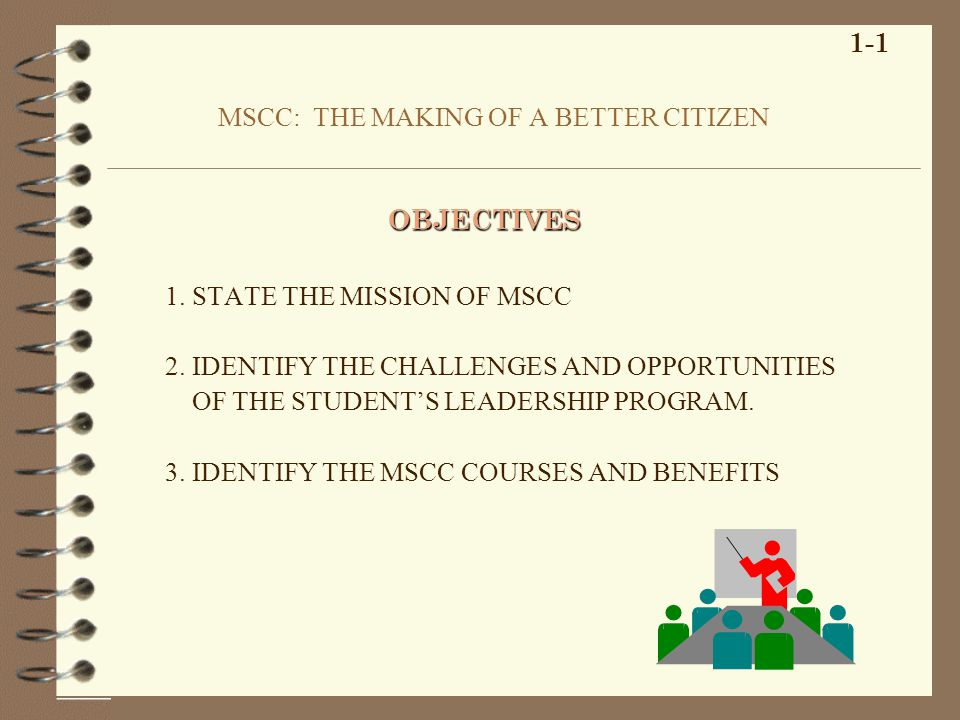 MSCC: THE MAKING OF A BETTER CITIZEN 1. STATE THE MISSION OF MSCC 2.