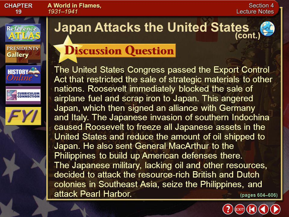Section 4-22 What series of events led to the Japanese attack on Pearl Harbor? Click the mouse button or press the Space Bar to display the answer. Ja