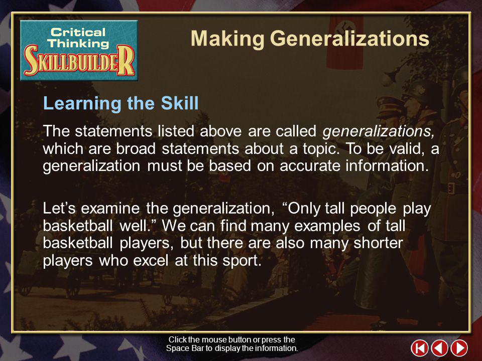 CT Skill Builder 1 Making Generalizations Have you heard statements such as Only tall people play basketball well, or Dogs make better pets than cats?
