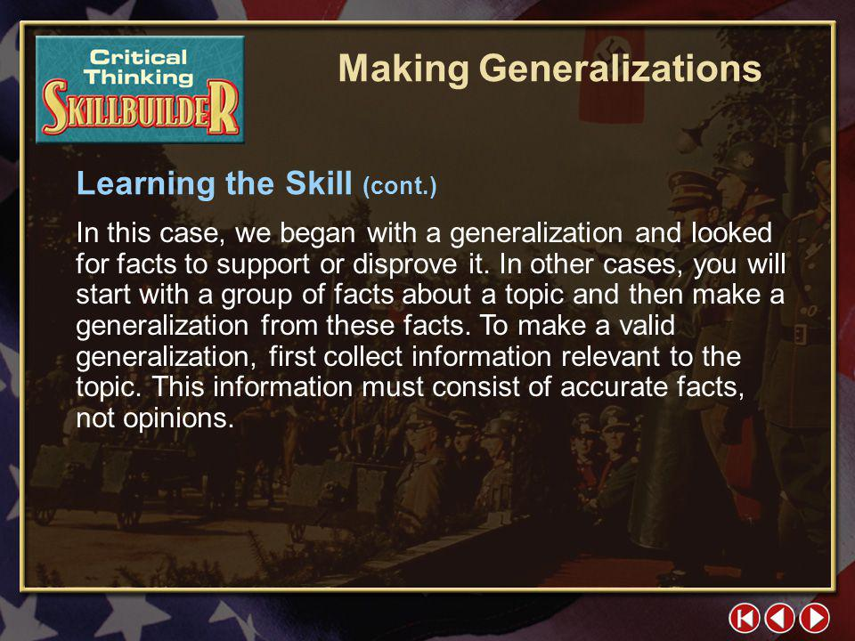 CT Skill Builder 2 Learning the Skill The statements listed above are called generalizations, which are broad statements about a topic.