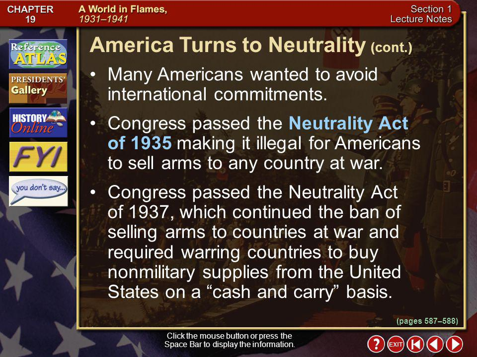 Section 1-13 America Turns to Neutrality The rise of dictatorships in Europe and Asia after World War I, the refusal of European countries to repay wa