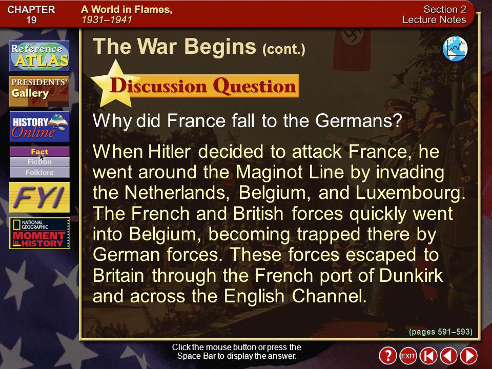 Section 2-14 By June 4, about 338,000 British and French troops had evacuated Belgium through the French port of Dunkirk and across the English Channe