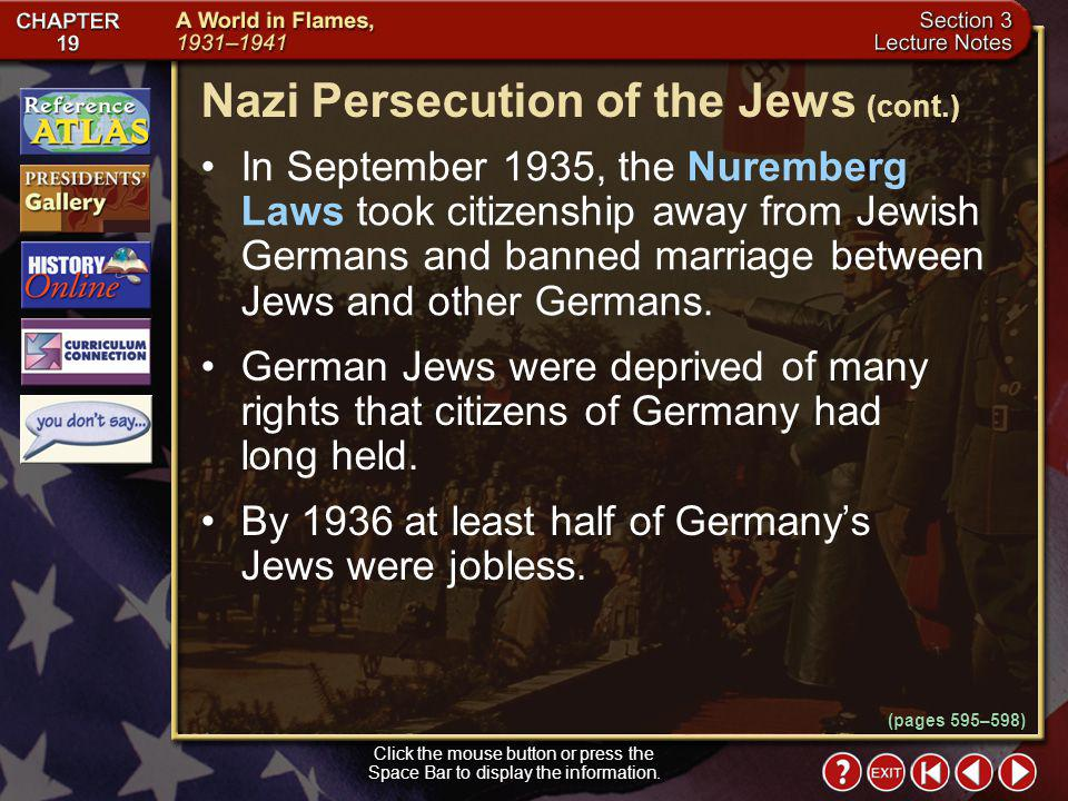 Section 3-5 Nazi Persecution of the Jews Click the mouse button or press the Space Bar to display the information.