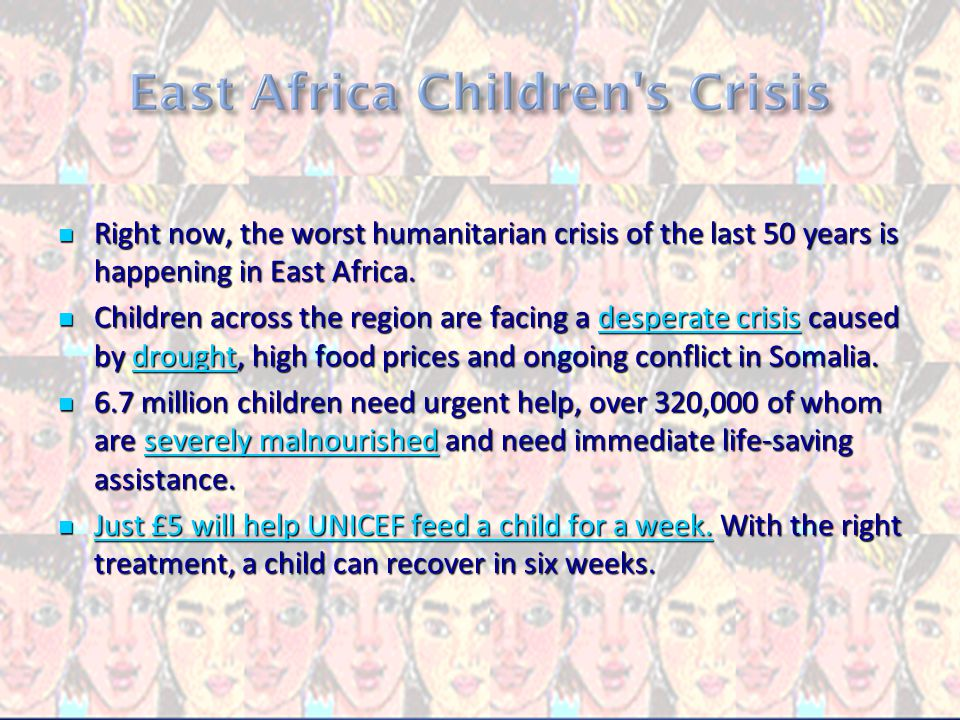 Right now, the worst humanitarian crisis of the last 50 years is happening in East Africa.