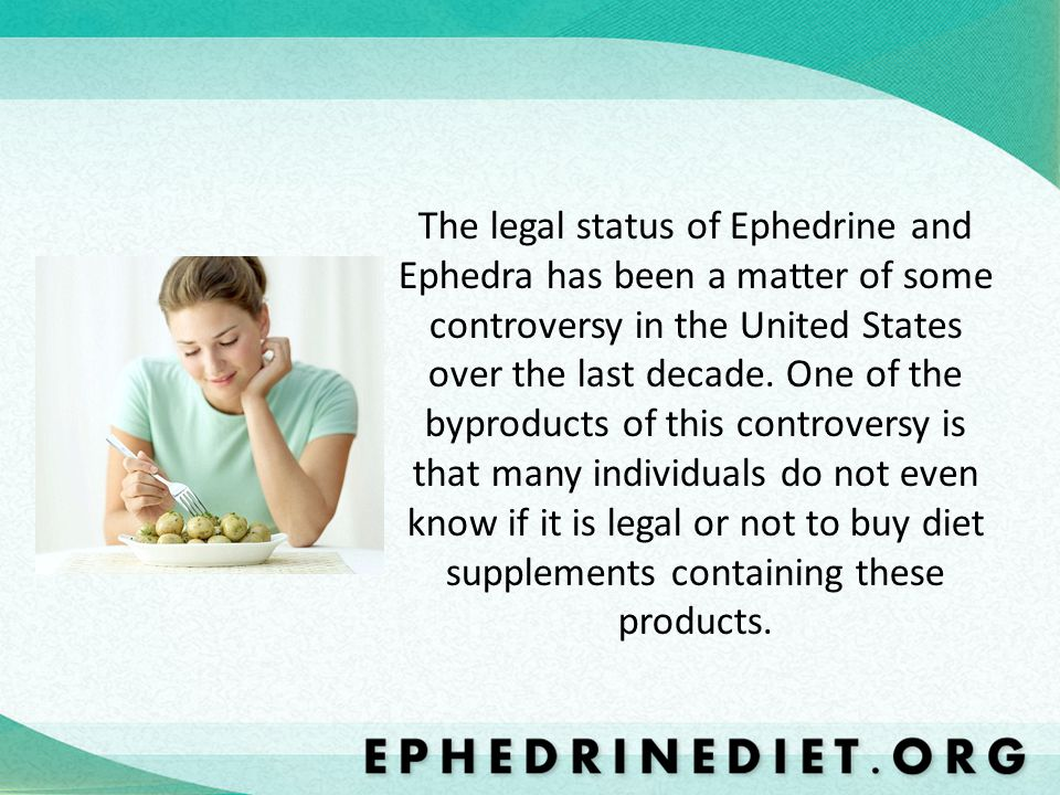 While ephedra was banned by the FDA in 2004, ephedrine HCL is still legal for sale in the USA.