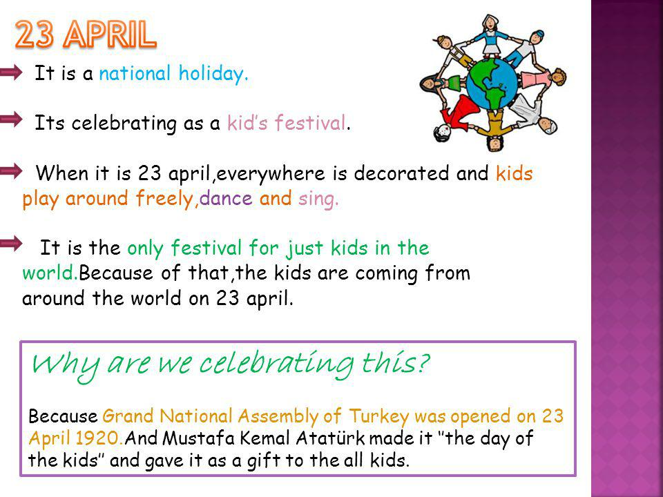 It is a national holiday. Its celebrating as a kids festival.