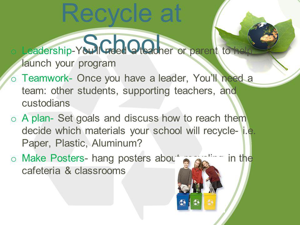 Recycle at School Below are a few resources/ links that can help you start a recycling program at school http://www.epa.gov/wastes/education/pdfs/school.pdfhttp://www.epa.gov/wastes/education/pdfs/school.pdf Environmental Protection Agency http://www.epa.gov/wastes/education/toolkit.htm http://www.kab.orghttp://www.kab.org Keep America Beautiful http://www.resourcefulschools.orghttp://www.resourcefulschools.org Resourceful Schools Project http://www.wm.com/enterprise/k-12-education/index.jsphttp://www.wm.com/enterprise/k-12-education/index.jsp Waste Management http://www.wm.com/enterprise/k-12-education/index.jsphttp://www.wm.com/enterprise/k-12-education/index.jsp Recyclebank