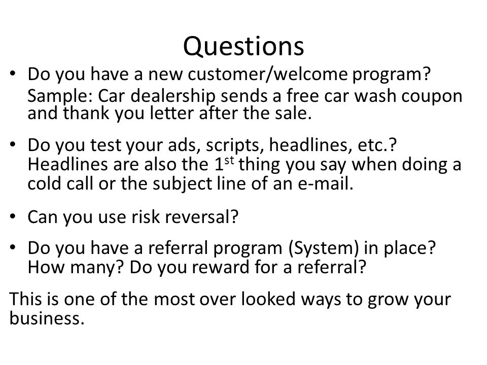 Questions Do you have a new customer/welcome program.