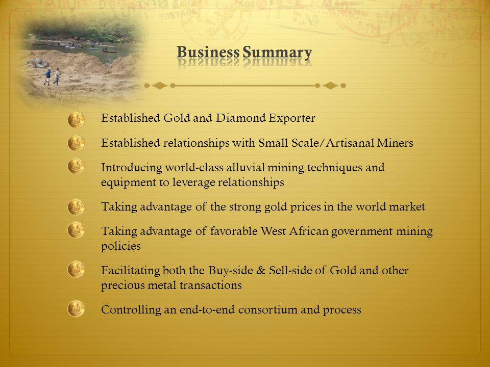 A Licensed Gold Exporting Company which has done small test pit mining and is currently a Buyer and Exporter of Gold.
