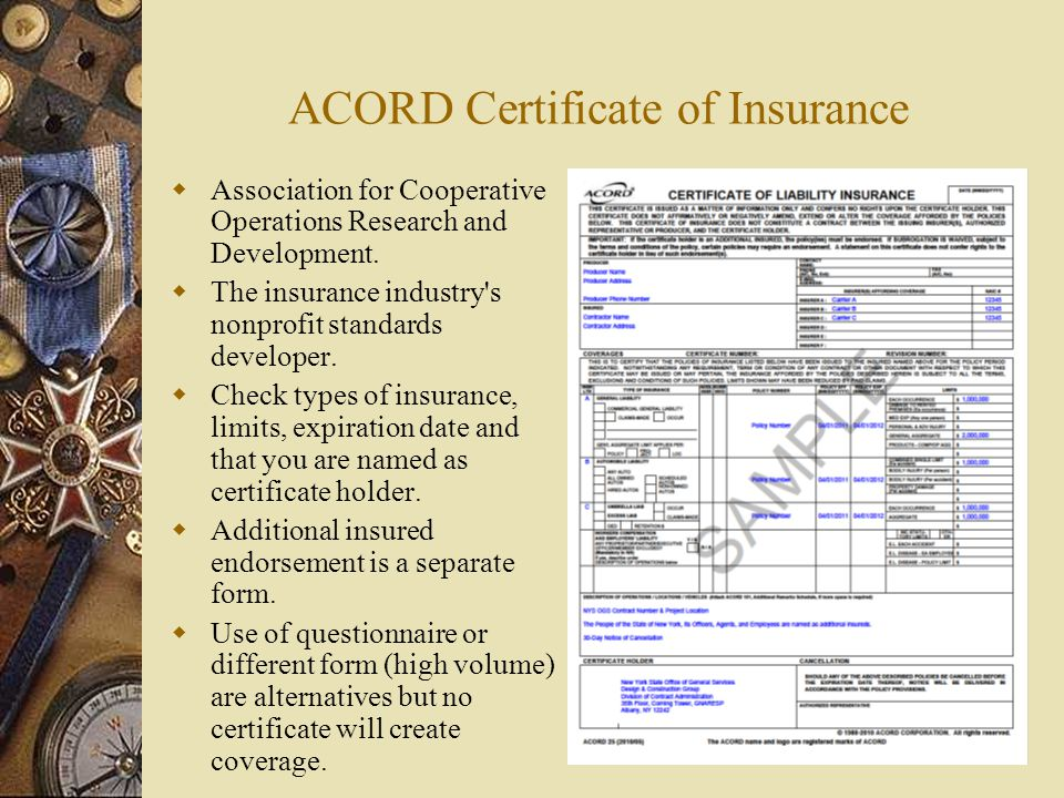 ACORD Certificate of Insurance Association for Cooperative Operations Research and Development. The insurance industry's nonprofit standards developer