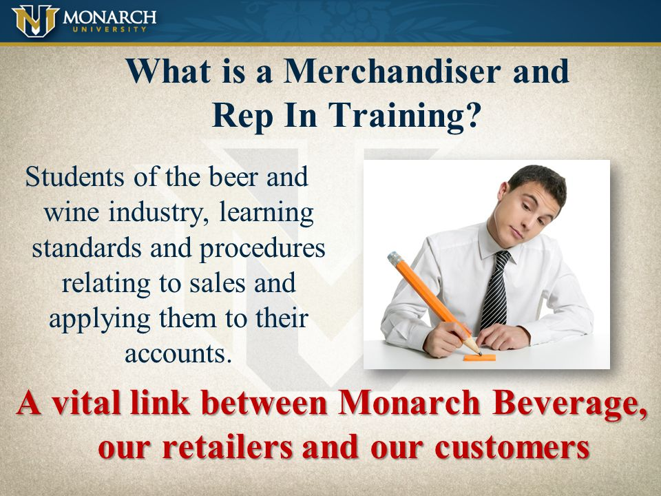 What Retailers Want Reliability/ dependability Excellent market knowledge Excellent product knowledge Good work ethic Someone cheerful and interested