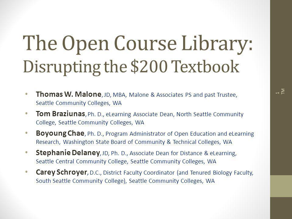 The Open Course Library: Disrupting the $200 Textbook Thomas W.
