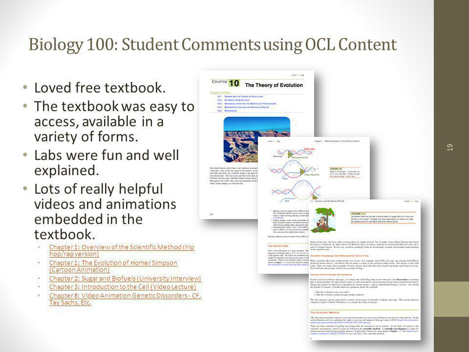 Biology 100: Student Comments using OCL Content Loved free textbook.
