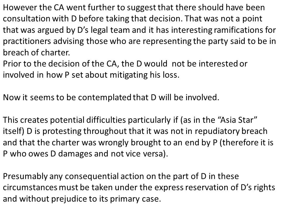 However the CA went further to suggest that there should have been consultation with D before taking that decision.