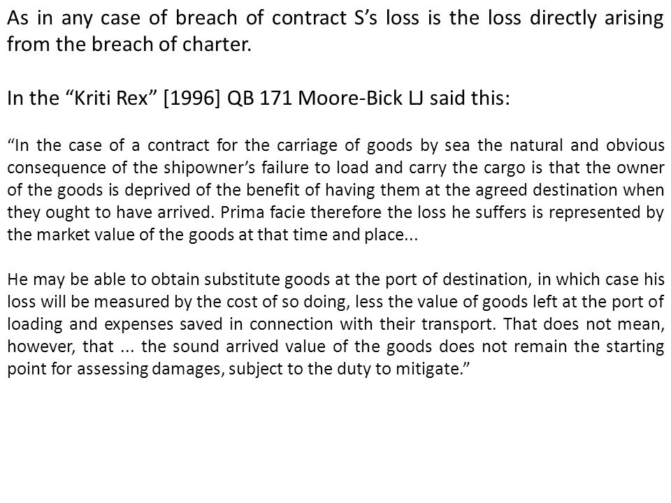As in any case of breach of contract Ss loss is the loss directly arising from the breach of charter.