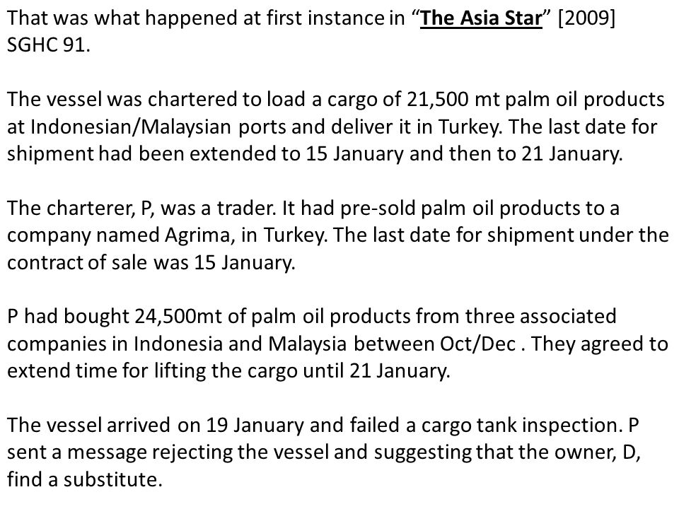 That was what happened at first instance in The Asia Star [2009] SGHC 91.