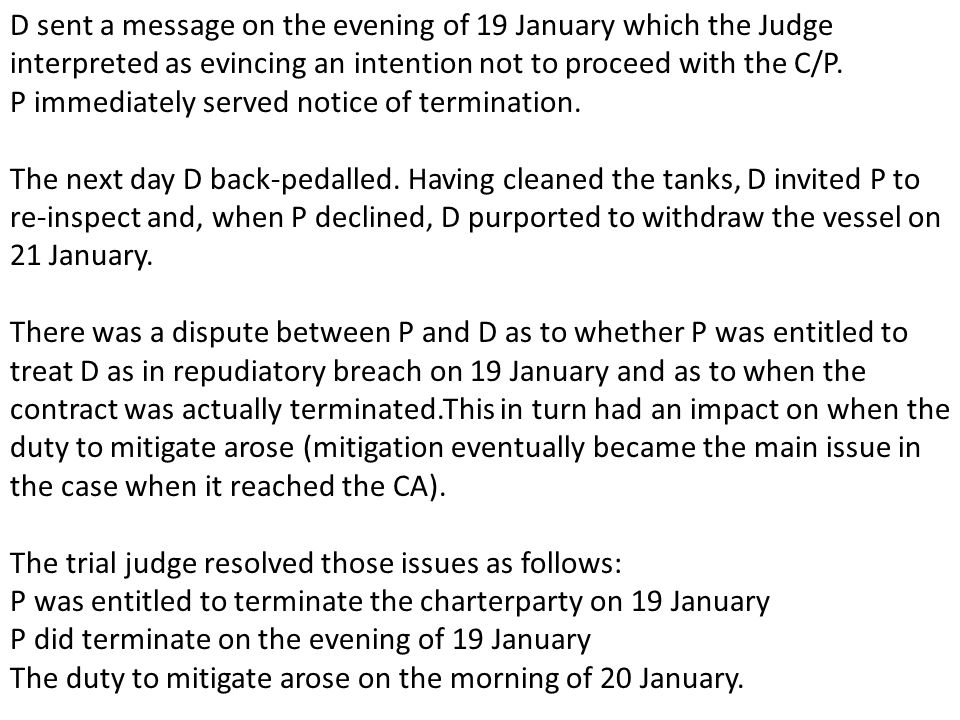 D sent a message on the evening of 19 January which the Judge interpreted as evincing an intention not to proceed with the C/P. P immediately served n