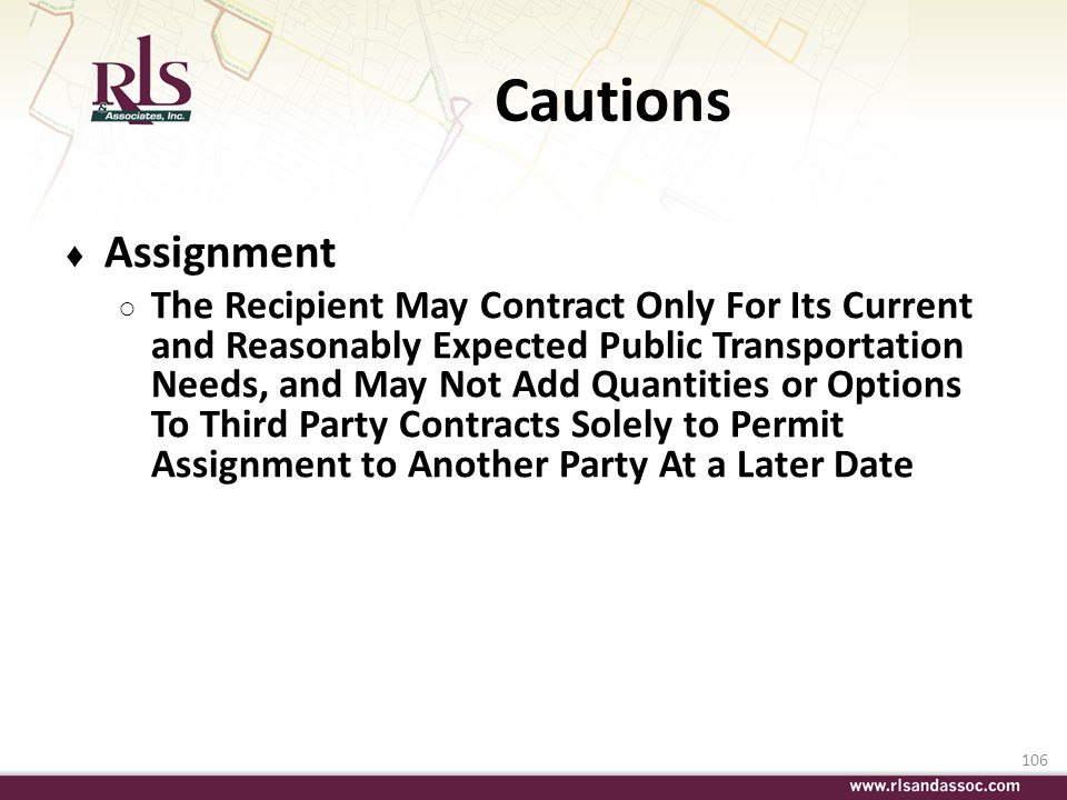 106 Cautions Assignment The Recipient May Contract Only For Its Current and Reasonably Expected Public Transportation Needs, and May Not Add Quantitie