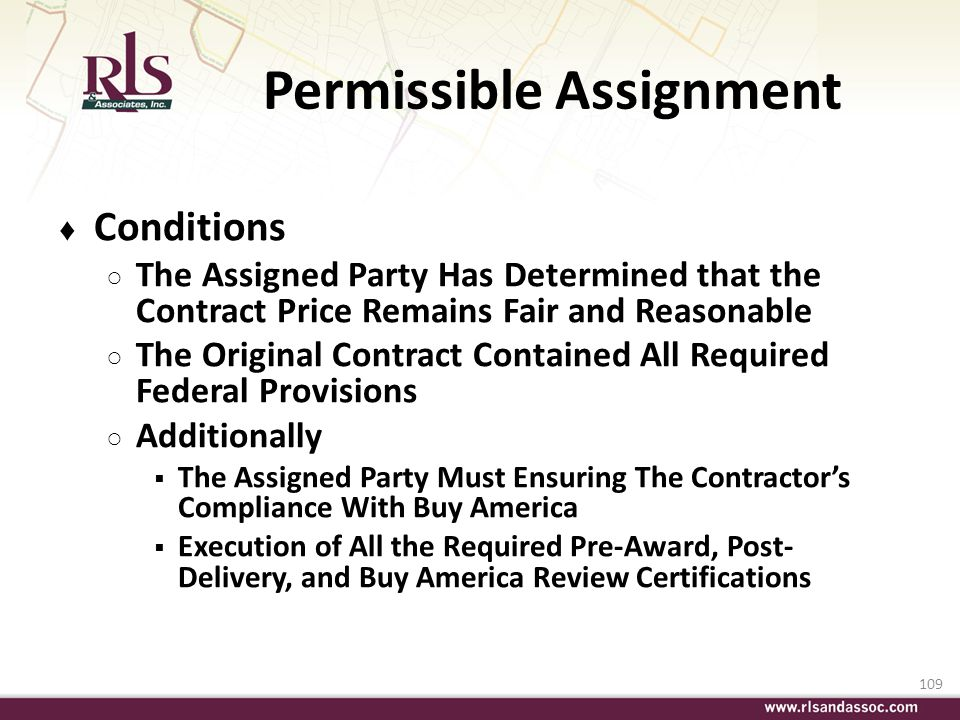 109 Permissible Assignment Conditions The Assigned Party Has Determined that the Contract Price Remains Fair and Reasonable The Original Contract Cont