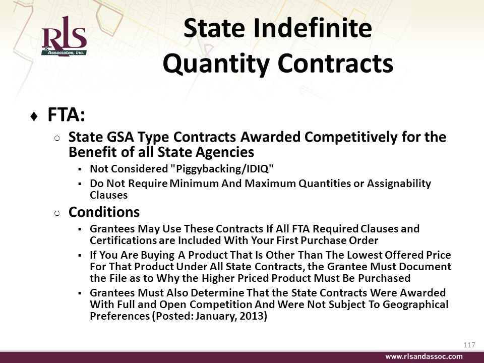 117 State Indefinite Quantity Contracts FTA: State GSA Type Contracts Awarded Competitively for the Benefit of all State Agencies Not Considered